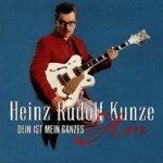 Dein ist mein ganzes Herz - Heinz Rudolf Kunze