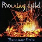 Branded And Exiled - Running Wild