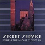 When The Night Closes In - Secret Service