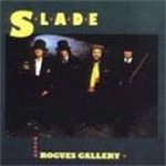 Rogues Gallery - Slade