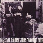 Our Favourite Shop - Style Council