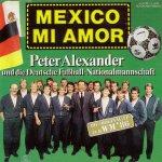 Mexico mi amor - {Peter Alexander} + die {Deutsche Fußball-Nationalmannschaft}
