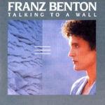Talking To A Wall - Franz Benton