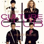From Luxury To Heartache - Culture Club