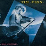 Big Canoe - Tim Finn
