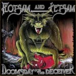 Doomsday For The Deceiver - Flotsam And Jetsam