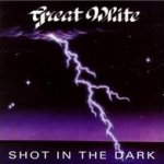 Shot In The Dark - Great White