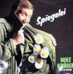 Spiegelei - Mike Kr�ger