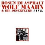 Rosen im Asphalt - {Wolf Maahn} + die Deserteure