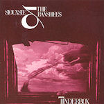 Tinderbox - Siouxsie And The Banshees