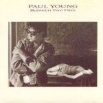 Between Two Fires - Paul Young