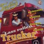 Laß rollen Trucker - Brandneue Diesel-Country-Songs - Tom Astor