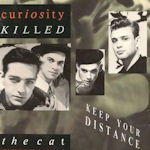 Keep Your Distance - Curiosity Killed The Cat