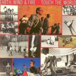 Touch The World - Earth, Wind + Fire