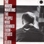 The People Who Grinned Themselves To Death - Housemartins