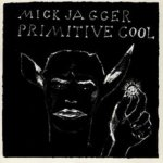 Primitive Cool - Mick Jagger