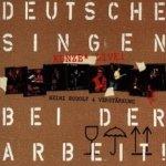 Deutsche singen bei der Arbeit - Heinz Rudolf Kunze