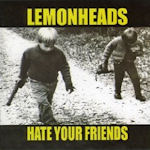 Hate Your Friends - Lemonheads