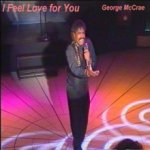 I Feel Love For You - George McCrae