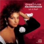Let It Loose - {Gloria Estefan} + {Miami Sound Machine}