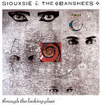 Through The Looking Glass - Siouxsie And The Banshees