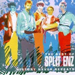 History Never Repeats - The Best Of Split Enz - Split Enz