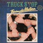 Freunde bleiben - Truck Stop