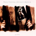 Life - {Neil Young} + Crazy Horse