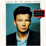 Hold Me In Your Arms - Rick Astley