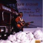 Fröhliche Trucker Weihnacht - Tom Astor