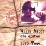 Die ersten 1825 Tage... - Beste Reste 1986 - 1988 - Willy Astor
