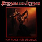 No Place For Disgrace - Flotsam And Jetsam