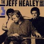 See The Light - {Jeff Healey} Band
