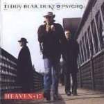 Teddy Bear, Duke And Psycho - Heaven 17