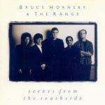 Scenes From The Southside - {Bruce Hornsby} + the Range