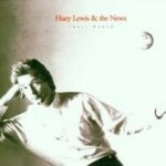 Small World - Huey Lewis + the News