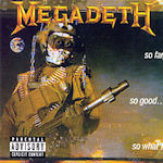 So Far, So Good... So What? - Megadeth