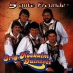 Fünf gute Freunde - Orig. Nockalm Quintett