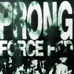 Force Fed - Prong