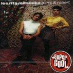 Marc et Robert - Les Rita Mitsouko