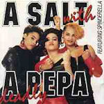 A Salt With A Deadly Pepa - Salt-N-Pepa