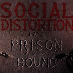 Prison Bound - Social Distortion