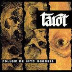 Follow Me Into Madness - Tarot
