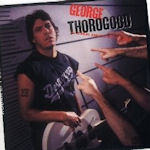 Born To Be Bad - {George Thorogood} + the Destroyers