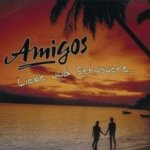 Liebe und Sehnsucht - Amigos