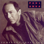 Somebody Loves You - Paul Anka