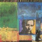 World In Motion - Jackson Browne