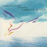 Spark To A Flame: The Very Best Of Chris de Burgh - Chris de Burgh