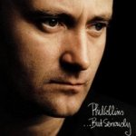 ... But Seriously - Phil Collins