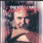 Oh Yes I Can - David Crosby